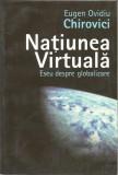 Natiunea virtuala. Eseu despre globalizare - Eugen Ovidiu Chirovici