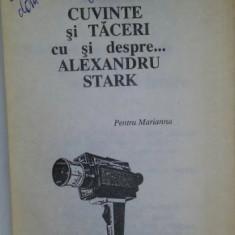 Cuvinte si taceri  : cu si despre... Alexandru Stark dedicatie
