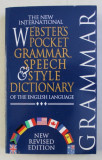 THE NEW INTERNATIONAL WEBSTER' S POCKET GRAMMAR , SPEECH & STYLE DICTIONARY OF THE ENGLISH LANGUAGE , 1998