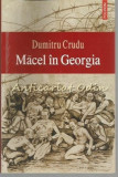 Cumpara ieftin Macel In Georgia - Dumitru Crudu