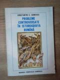 PROBLEME CONTROVERSATE IN ISTORIOGRAFIA ROMANA de CONSTANTIN C. GIURESCU
