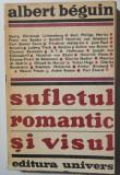 Albert Beguin - Sufletul romantic și visul (trad. și pref. D. Țepeneag)