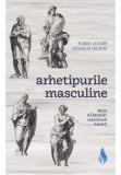 Arhetipurile masculine: rege, razboinic, magician, amant