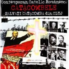 O fila din Istoria Crestinismului Contemporan Catolic Romanesc: Catacombele - Teresia Bolchis Tataru