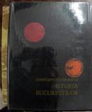 Istoria Bucurestilor-Constantin C.Giurescu, Ed.Pt. Lit. Buc. 1966, Constantin C. Giurescu