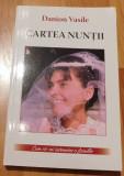 Cartea nuntii. Cum sa-mi intemeiez o familie de Danion Vasile