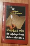 Cuvant viu de intelepciune duhovniceasca - Sfantul Ioan de Kronstadt