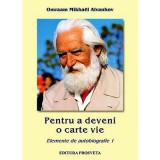 Pentru a deveni o carte vie. Elemente de autobiografie, Omraam Mikhael Aivanhov