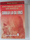 ADEVARATA ISTORIE DIN SPATELE CODULUI LUI DA VINCI - SHARAN NEWMAN
