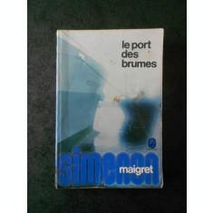 GEORGES SUMENON - LE PORT DES BRUMES (limba franceza)