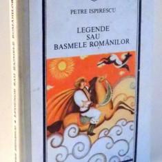LEGENDE SAU BASMELE ROMANILOR de PETRE ISPIRESCU , 1989