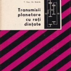 Tudor A. Vasu - Transmisii planetare cu roți dințate