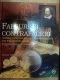 FALSURI SI CONTRAFACERI . ADEVARUL DESPRE DELICTELE CARE AU DEVENIT CELE MAI MARI INSELATORII DIN ISTORIE de BRIAN INNES , 2007
