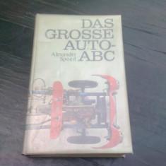 DAS GROSSE AUTO-ABC - ALEXANDER SPOERL (CARTE AUTO, MASINI MARI) TEXT IN LIMBA GERMANA
