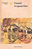 Ceasul limpezirilor editura Eminescu Emmanuel Robles 1975