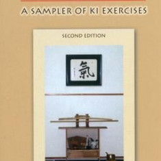 Ki in Aikido: A Sampler of Ki Exercises