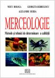 Cumpara ieftin Merceologie. Metode si tehnici de determinare a calitatii