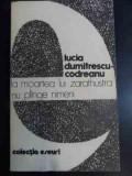 La Moartea Lui Zarathustra Nu Plinge Nimeni - Lucia Dumitrescu-codreanu ,541648