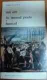 TREI ORE IN MUZEUL PRADO BAROCUL-EUGENIO D'ORS