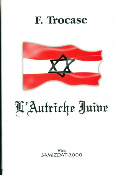 L'Autriche Juive - F. Trocase- Wien-Samizdat 2000 carte in lb. franceza