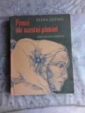 FEMEI ALE ACESTUI PAMANT - ELENA MATASA