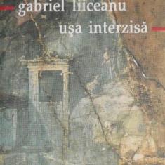 Usa interzisa – Gabriel Liiceanu