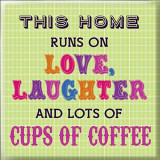 Magnet - This Home Runs On Love Laughter And Lots Of Cups Of Coffee | Generic