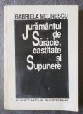 Gabriela Melinescu - Jurământul de Sărăcie, Castitate și Supunere antologie 1993