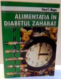 ALIMENTATIA IN DIABETUL ZAHARAT de VIOREL T. MOGOS , 2001