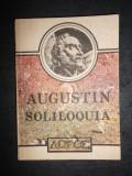 AURELIUS AUGUSTINUS - SOLILOQUIA / VORBIRI INSINGURATE SI SERMONES / PREDICI