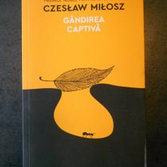 CZESLAW MILOSZ - GANDIREA CAPTIVA