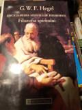 ENCICLOPEDIA ȘTIINȚELOR FILOZOFICE - FILOZOFIA SPIRITULUI - G. W. F. HEGEL1996