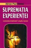 Cumpara ieftin Suprematia experientei. Conservatorismul anglo-saxon/Adrian-Paul Iliescu