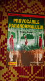 Provocarile paranormalului 119pagini- eugen celan