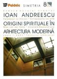 Origini spirituale in arhitectura moderna | Ioan Andreescu, Paideia