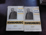 HINDENBURG. LEGENDA REPUBLICII GERMANE - EMIL LUDWIG VOL.1 + 2