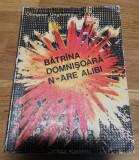 Olimpian Ungherea - Batrina Domnisoara n-are Alibi