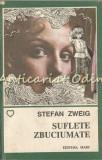 Suflete Zbuciumate - Stefan Zweig, 1992