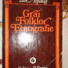 Grai folklor etnografie an 1981/738pagini- Tache Papahagi