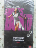 JAMES BOND. OPERATIUNEA THUNDERBALL-IAN FLEMING