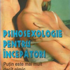Psihosexologie pentru incepatori - Vasile Mihaiescu