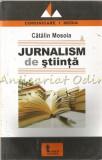 Jurnalism De Stiinta. O Perspectiva Istorica - Catalin Mosoia