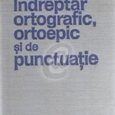 Indreptar ortografic, ortoepic si de punctuatie - editia a III a