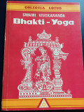 Bhakti-Yoga - Swami Vivekananda, editura Lotus, 1993