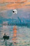 Impresionismul: fascinatie si culoare | Claudiu Doros, Vasile Doros, Rao