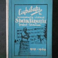 CONTRIBUTII LA MONOGRAFIA LICEULUI SIMION BARNUTIU DIN SIMLEUL SILVANIEI (1970)