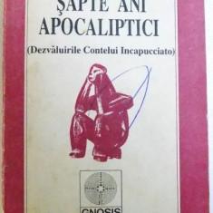 SAPTE ANI APOCALIPTICI ( DEZVALUIRILE CONTELUI INCAPUCCIATO ) de ION TUGUI , 1992