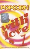 Caseta Popcorn With Love 7: Taxi, Bosquito, Proconsul, Marcel Pavel, Holograf