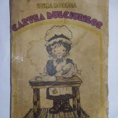 Carte veche de bucate,1985,IRINA DORDEA-CARTEA DULCIURILOR,Stare FOTO,T.GRATUIT