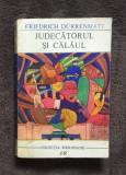 Fr. Durrenmatt JUDECATORUL SI CALAUL - PANA DE AUTOMOBIL - FAGADUIALA